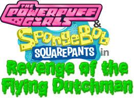 the powerpuff girls u0026 spongebob squarepants in revenge of the