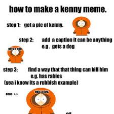 How To Make Memes With Your Own Picture - make your own kenny meme by megamemes meme center