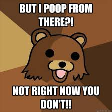 I Pooped Today Meme - image 342933 but i poop from there know your meme