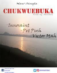 download thanksgiving songs download music innosaint chukwuebuka ft pet push u0026 victor