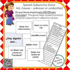 spanish subjunctive game adj clauses unknown or unidentified