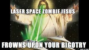 Zombie Jesus Meme - laser space zombie jesus meme on imgur