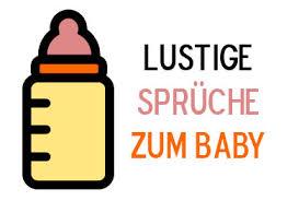 lustige babysprüche lustige babysprüche witzige sprüch über babys