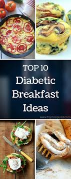 what is the best breakfast for a diabetic top 10 diabetic breakfast ideas diabetic breakfast diabetes and