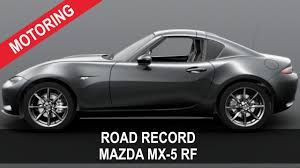 mazda car from which country mazda mx 5 rf goes into production daily record
