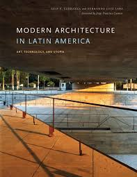 modern architecture in latin america art technology and utopia
