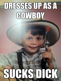 Cowboys Suck Memes - dresses up as a cowboy sucks dick misc quickmeme