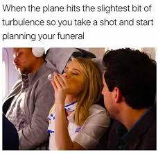 Funeral Meme - dopl3r com memes when the plane hits the slightest bit of