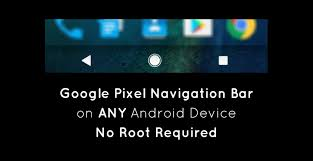 android bar get pixel navigation bar on any android device no root