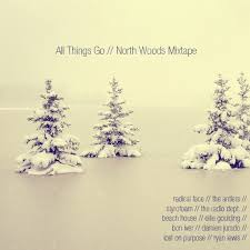 all things go north woods mixtape all things go