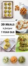 30 meal ideas for a 1 year old modern parents messy kids