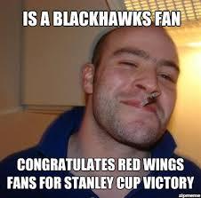 Red Wings Meme - y is a blackhawks fan congratulates red wings fans for stanley