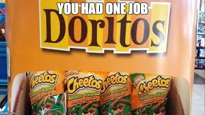 Cheetos Meme - image tagged in memes fail you had one job doritos cheetos imgflip