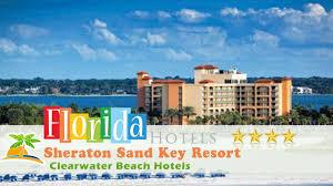 sheraton sand key resort clearwater beach hotels florida youtube