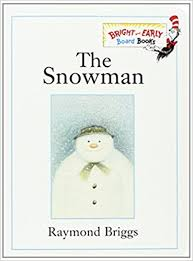 snowman bright u0026 early board books tm raymond briggs