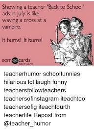 Teacher Back To School Meme - showing a teacher back to school ads in july is like waving a