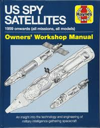 spy satellite manual owners u0027 workshop manual david baker