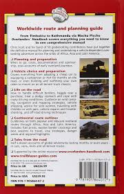 overlanders u0027 handbook worldwide route and planning guide car