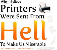 College Printer Meme - why i believe printers were sent from hell to make us miserable