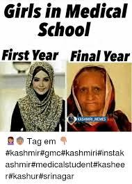 Medical Memes - girls in medical school first year final year kashmiri memes