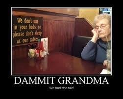 Grandma Meme - real tired of yo shit grandma meme by comicsarenotdead memedroid