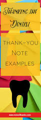 dentist thank you note examples thank your dentist any day or on