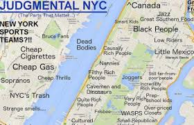 Manhattan New York Map by Judgmental Map Identifies Nyc Stereotypes By Neighborhood Complex