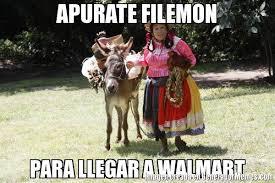 La India Maria Memes - apurate filemon para llegar a walmart meme de la india maria