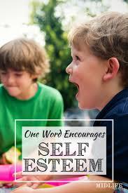 one word to encourage self esteem in children