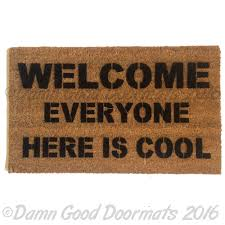 Funny Welcome | welcome everyone here is cool mantra housewarming funny doormat