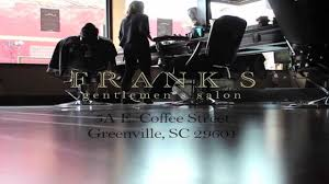 frank u0027s gentlemen u0027s salon downtown greenville sc feel good