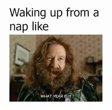 What Year Is This Meme - waking up from a nap like what year isit nap meme on ballmemes com