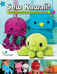 sew kawaii 22 simple sewing projects for cool kids of all ages