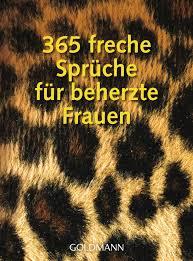 bilder mit sprüche pia stroom 365 freche sprüche für beherzte frauen goldmann
