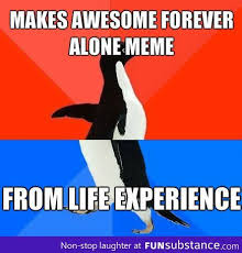 Alone Memes - 24 best forever alone images on pinterest forever alone meme