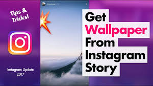 instagram wallpaper how to get perfect wallpapers from instagram story youtube