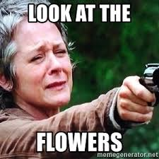Carol Twd Meme - carol twd look at the flowers meme generator