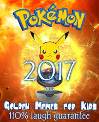 Pokemon Kid Meme - pokemon memes 2017 the golden collection of supreme memes funny