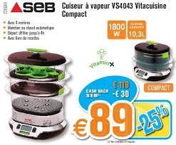seb vita cuisine krefel promotion seb cuiseur à vapeur vs4043 vitacuisine compact