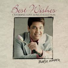 wedding wishes songs best wishes martin nievera a wedding song collection
