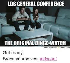 Lds Conference Memes - 25 best memes about lds general conference lds general