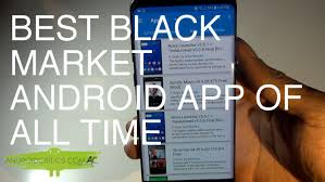 android market app best black market android app of all time get apps ebooks