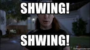 Shwing Meme - shwing shwing wayne s world meme generator