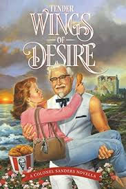 Colonel Sanders Memes - tender wings of desire by harland sanders