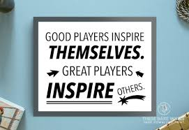 printable sports quotes good players inspire themselves great players inspire others
