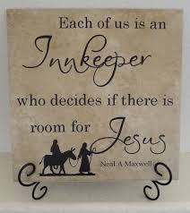 each of us is an innkeeper who decides if there is room for jesus