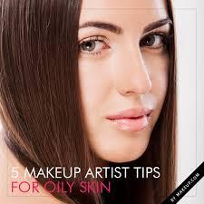5 makeup artist tips for oily skin