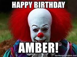 Amber Meme - happy birthday amber pennywise the clown meme generator