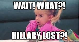 Wait What Meme - wait what hillary lost good luck charlie 09876543 meme