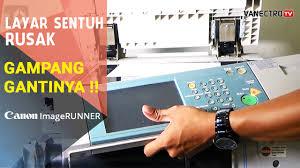 Mesin Fotokopi Rusak gak perlu teknisi kalo ganti layar sentuh mesin fotocopy layar